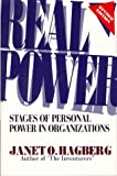 Real Power : Stages of Personal Power in Organizations, Hagberg, Janet O., 1879215179