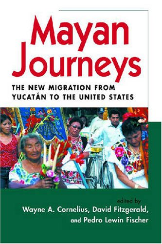 Mayan Journeys: The New Migration from Yucatan to the United States