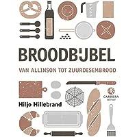 Broodbijbel: Van Allisnon tot Zuurdesembrood
