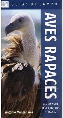 Aves rapaces de la Península Ibérica, Baleares y Canarias by Antonio Manzanares 2011-12-01: Amazon.es: Antonio Manzanares: Libros