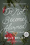 Do Not Become Alarmed: A Novel (Random House Large Print)