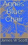 Agnes' Blue Chair