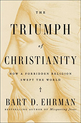 Book Cover: The Triumph of Christianity: How a Forbidden Religion Swept the World