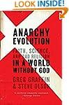 Anarchy Evolution: Faith, Science, an...