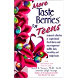 More Taste Berries for Teens: A Second Collection of Inspirational Short Stories and Encouragement on Life, Love, Friendship and Tough Issues