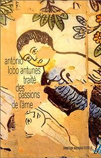 Traité des passions de l'âme, Antunes, António Lobo