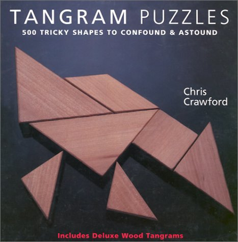 Tangram Puzzles: 500 Tricky Shapes to Confound & Astound/ Includes ...