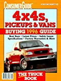 4x4s, Pickups and Vans Buying Guide 1996, Consumer Guide Editors, 0451187563