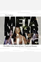Metanarrative: The Bible's One Story of Love, Truth and Beauty Paperback