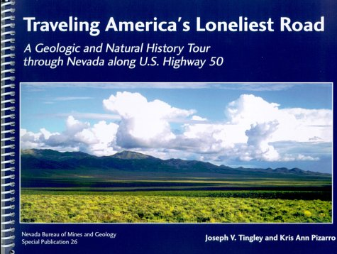 Traveling America's Loneliest Road: A Geologic and Natural History Tour through Nevada along U.S. Highway 50