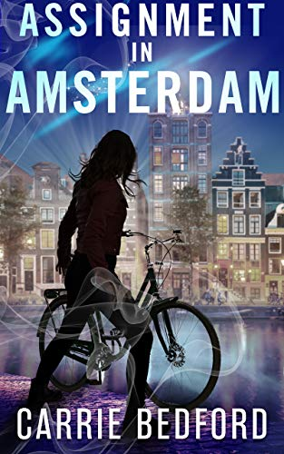Assignment in Amsterdam: A Kate Benedict Paranormal Mystery (The Kate Benedict Series Book 5) by [Bedford, Carrie]