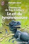 Dinosaures de Ray Bradbury : Le cri du Tyrannosaure par Leigh