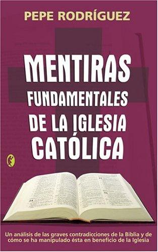 Mentiras Fundamentales De La Iglesia Catolica Byblos: Amazon.es: Rodriguez, Pepe: Libros