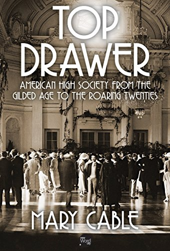 Top Drawer: American High Society from the Gilded Age to the Roaring Twenties cover