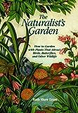 The Naturalist's Garden, Ruth S. Ernst, 1564407640