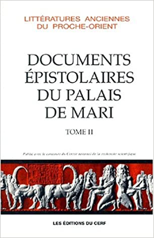 Lire Documents épistolaires du palais de Mari, tome 2 pdf, epub ebook
