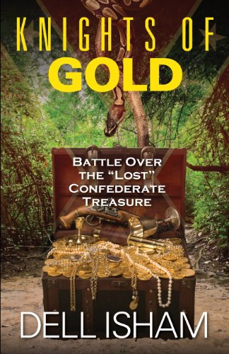 Knights Of Gold  Battle Over The Lost Confederate Treasure