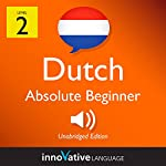 Learn Dutch - Level 2: Absolute Beginner Dutch: Volume 1: Lessons 1-25 | Innovative Language Learning LLC