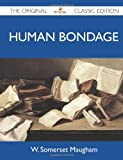 Human Bondage - the Original Classic Edition, W. Somerset Maugham, 1486147054