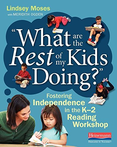 032508775X - What Are the Rest of My Kids Doing?: Fostering Independence in the K-2 Reading Workshop