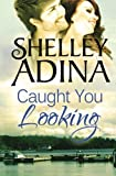 Caught You Looking: A Moonshell Bay romance (Volume 4)