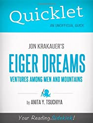 Quicklet - Jon Krakauer's Eiger Dreams: Ventures Among Men and Mountains