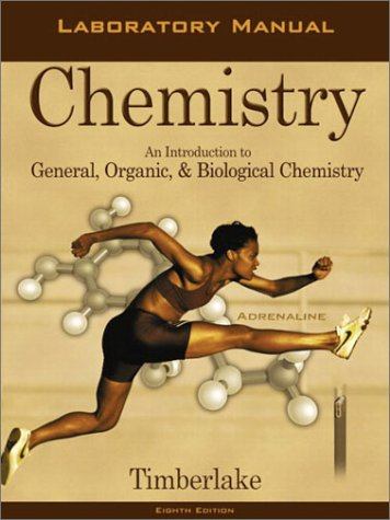 Chemistry: An Introduction to General, Organic, and Biological Chemistry, Eighth Edition (Laboratory Manual) (Introduction To General Organic And Biochemistry Eighth Edition)