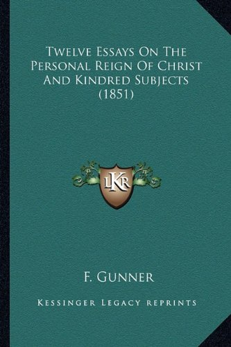 Download Twelve Essays On The Personal Reign Of Christ And Kindred Subjects (1851) pdf epub