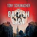 The British Lion Hörbuch von Tony Schumacher Gesprochen von: Gildart Jackson