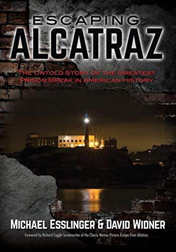 Escaping Alcatraz: The Untold Story of the Greatest Prison Break in American History (Frank Morris John Anglin And Clarence Anglin)