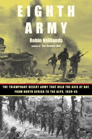 Eighth Army: The Triumphant Desert Army That Held the Axis at Bay from North Africa to the Alps, 1939-45 PDF Text fb2 book