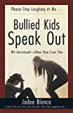 Bullied Kids Speak Out: We Survived-How You Can Too