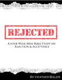 Rejected - Four Week Mini Bible Study (Becoming Press Mini Bible Studies)