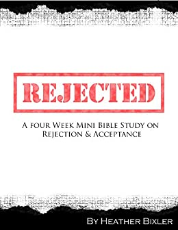 Rejected - Four Week Mini Bible Study (Becoming Press Mini Bible Studies) by [Bixler, Heather]