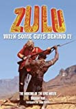 Zulu - With Some Guts Behind It - The Making of the Epic Movie: EXPANDED AND REVISED 50TH ANNIVERSARY EDITION