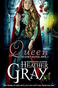 Queen (Regency Refuge Book 3) by [Gray, Heather]