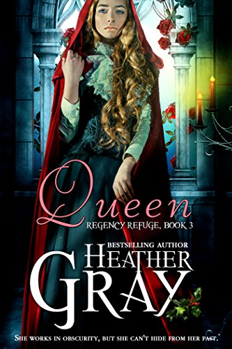Book: Queen (Regency Refuge Book 3) by Heather Gray