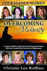 Overcoming Mediocrity: Courageous Women