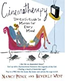 Cinematheraphy: The Girls Guide to Movies for Every Mood