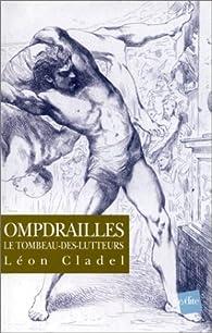 Ompdrailles, le tombeau des lutteurs par Léon-Alpinien Cladel