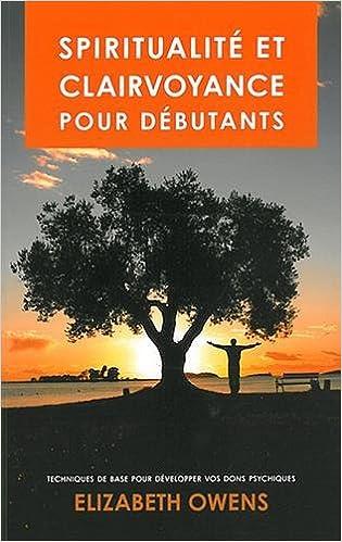 Amazon Fr Spiritualite Et Clairvoyance Pour Debutants