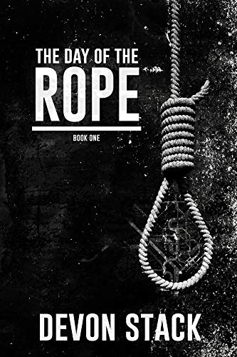 The Day of the Rope: Book One (The Days of the Rope 1)