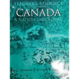 Canada: A Nation Unfolding Teacher's Resource Guide