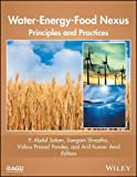 img - for Water-Energy-Food Nexus: Principles and Practices (Geophysical Monograph Series) book / textbook / text book
