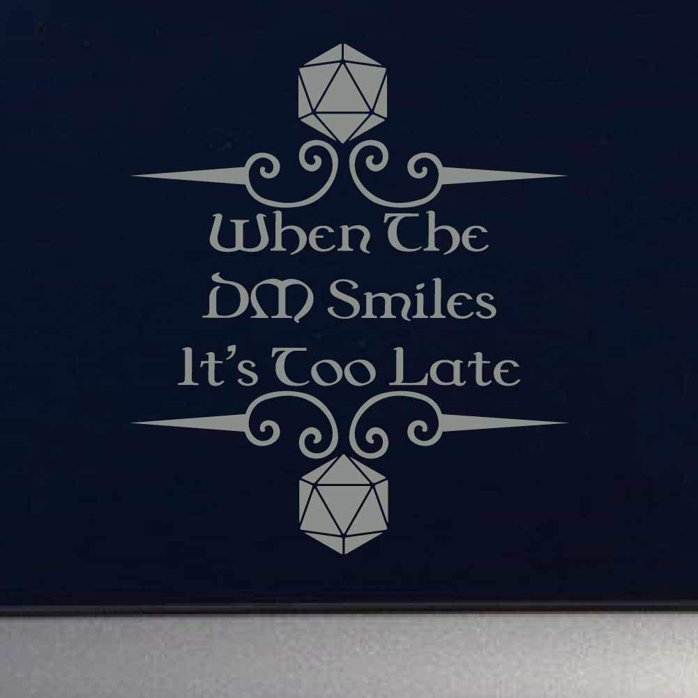 When The DM Smiles 7 inch Black Indoor Outdoor Vinyl Decal Its Already Too Late