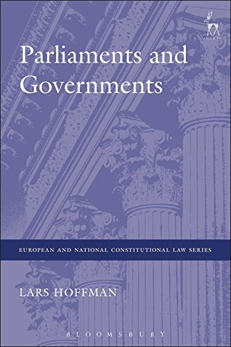 Parliaments and Governments (European and National Constitutional Law Series)