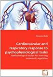 Cardiovascular and Respiratory Response to Psychophysiological Tasks, Alessandro Beda, 3639288238