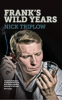 Frank's Wild Years: A tense and taut thriller you can't put down by [Triplow, Nick]
