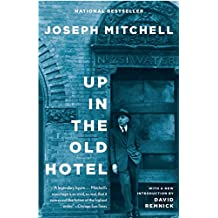 "Up in the Old Hotel: Reportage from ""the New Yorker"""