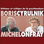 Défense et critique de la psychanalyse | Michel Onfray,Boris Cyrulnik